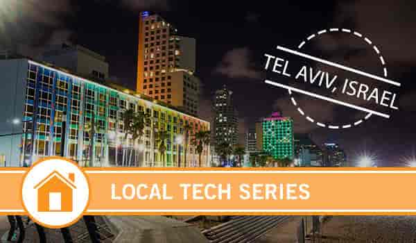 Local Tech Series: Tel Aviv, Israel