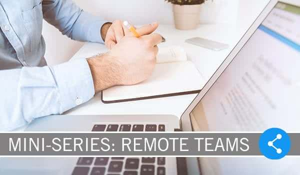 Mini-Series: My Take On Managing a (Partially) Remote Team