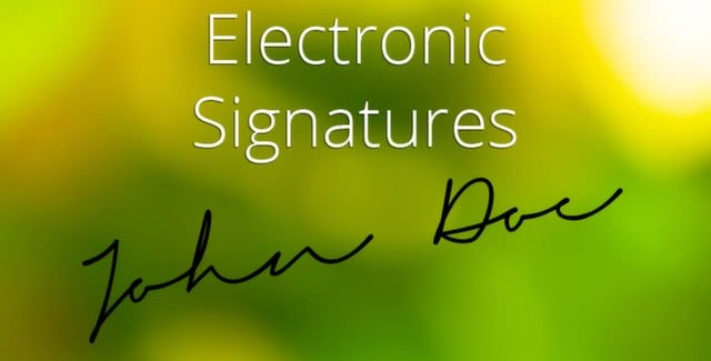 4 Reasons Why Businesses Love Electronic Signatures